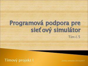 Programov podpora pre sieov simultor Tm 5 Tmov