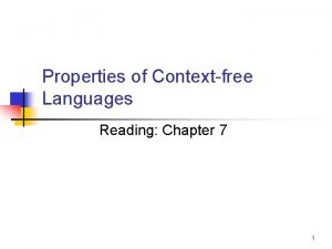 Properties of Contextfree Languages Reading Chapter 7 1