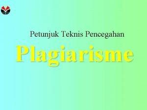 Petunjuk Teknis Pencegahan Plagiarisme PETUNJUK TEKNIS PENCEGAHAN PERMENDIKNAS