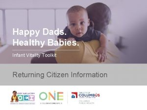 Happy Dads Healthy Babies Infant Vitality Toolkit Returning