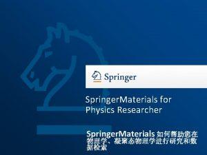 Springer Materials for Physics Researcher Springer Materials 2014