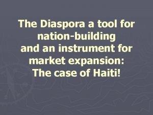The Diaspora a tool for nationbuilding and an