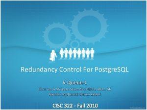 Redundancy Control For Postgre SQL SQueueL Khurrum A