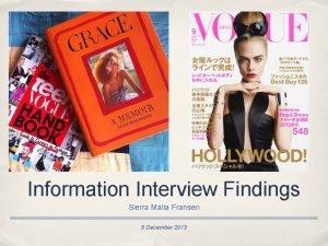 Information Interview Findings Sierra Malia Fransen 9 December