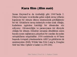 Kara film film noir Susan Haywardn da zetledii