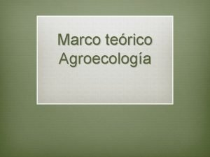 Marco terico Agroecologa AGRICULTURA NATURAL Alta biodiversidad Baja