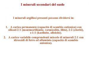 I minerali secondari del suolo I minerali argillosi