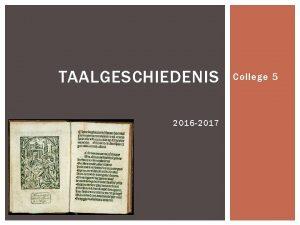 TAALGESCHIEDENIS 2016 2017 College 5 WAT GAAN WE