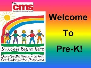 Welcome To PreK The Goals of PreK To