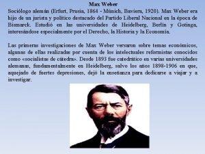 Max Weber Socilogo alemn Erfurt Prusia 1864 Mnich
