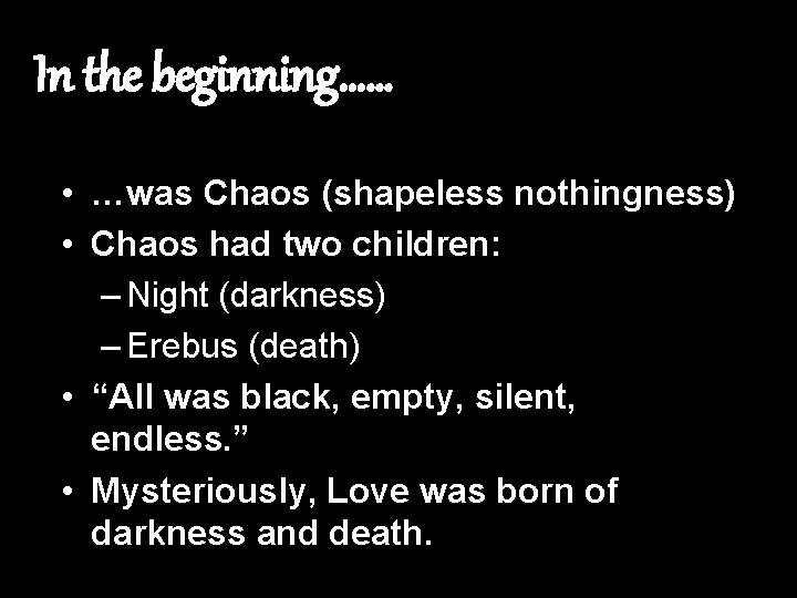 In the beginning was Chaos shapeless nothingness Chaos