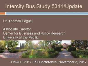 Intercity Bus Study 5311Update Dr Thomas Pogue Associate