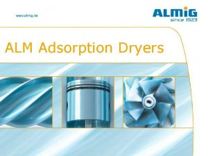 ALM Adsorption Dryers ALM Adsorption Dryers Contents ALMi