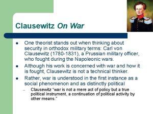 Clausewitz On War l l l One theorist
