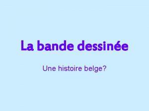 La bande dessine Une histoire belge M Vertpr
