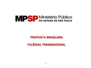 PROPOSTA BRASILEIRA FALNCIA TRANSNACIONAL 1 2 Falncia Transnacional
