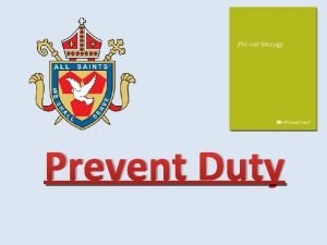 Prevent Duty Prevent Duty Guidance for Schools The