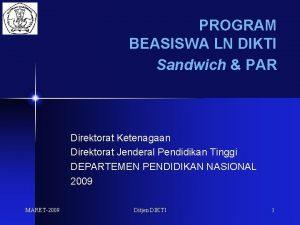 PROGRAM BEASISWA LN DIKTI Sandwich PAR Direktorat Ketenagaan