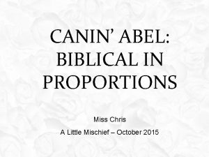 CANIN ABEL BIBLICAL IN PROPORTIONS Miss Chris A