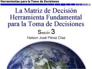 Herramientas para la Toma de Decisiones La Matriz