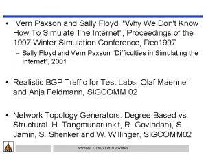 Vern Paxson and Sally Floyd Why We Dont