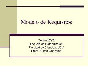 Modelo de Requisitos Centro ISYS Escuela de Computacin