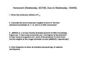Homework Wednesday 92706 Due on Wednesday 10406 1
