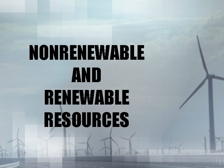NONRENEWABLE AND RENEWABLE RESOURCES Bell Ringer Bell Ringer