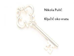 Nikola Puli Kljui oko vrata GRUPA A Tko