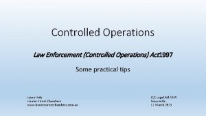Controlled Operations Law Enforcement Controlled Operations Act 1997
