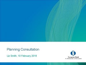 Planning Consultation Liz Smith 10 February 2016 International