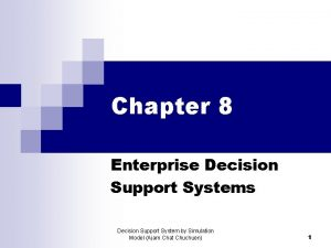 Chapter 8 Enterprise Decision Support Systems Decision Support