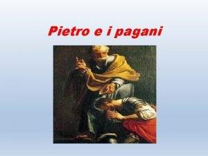 Pietro e i pagani Dopo la Pentecoste e