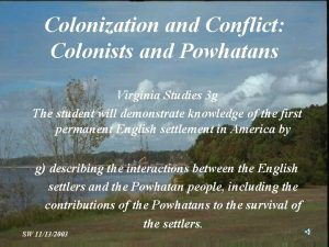 Colonization and Conflict Colonists and Powhatans Virginia Studies