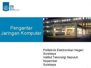 Pengantar Jaringan Komputer Politeknik Elektronikan Negeri Surabaya Institut