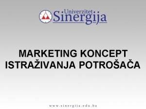 MARKETING KONCEPT ISTRAIVANJA POTROAA Marketing koncept organizacije okrenut
