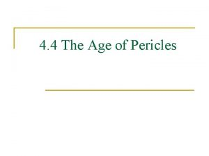 4 4 The Age of Pericles n n