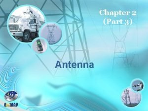 Chapter 2 Part 3 Antenna Chapter Outlines Chapter