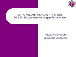 MATA KULIAH PENGANTAR BISNIS BAB IX Manajemen Keuangan