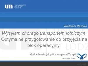 Waldemar Machaa Wysyam chorego transportem lotniczym Optymalne przygotowanie
