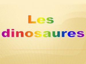Les dinosaures sont des animaux qui sont apparus