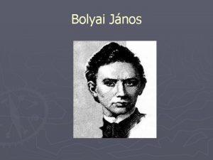 Bolyai Jnos Bolyai Jnos 1802 december 15 n
