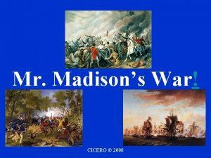 Mr Madisons War CICERO 2008 Impressment In the
