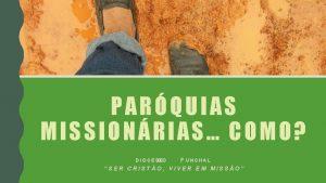 PARQUIAS MISSIONRIAS COMO DIOCES DEO F U N