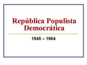 Repblica Populista Democrtica 1945 1964 Transio JOS LINHARES