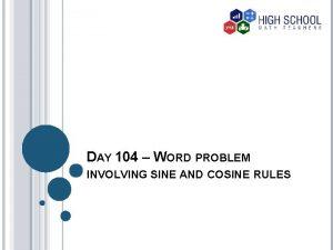 DAY 104 WORD PROBLEM INVOLVING SINE AND COSINE