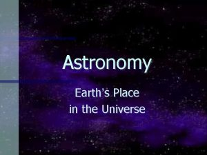 Astronomy Earths Place in the Universe Agree or