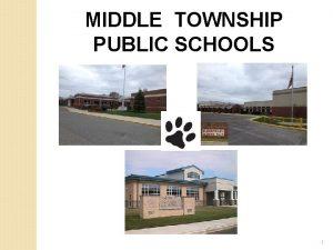 MIDDLE TOWNSHIP PUBLIC SCHOOLS 1 MIDDLE TOWNSHIP PUBLIC