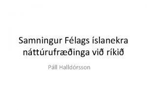 Samningur Flags slanekra nttrufringa vi rki Pll Halldrsson