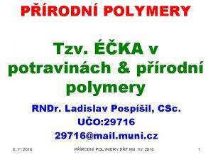 PRODN POLYMERY Tzv KA v potravinch prodn polymery